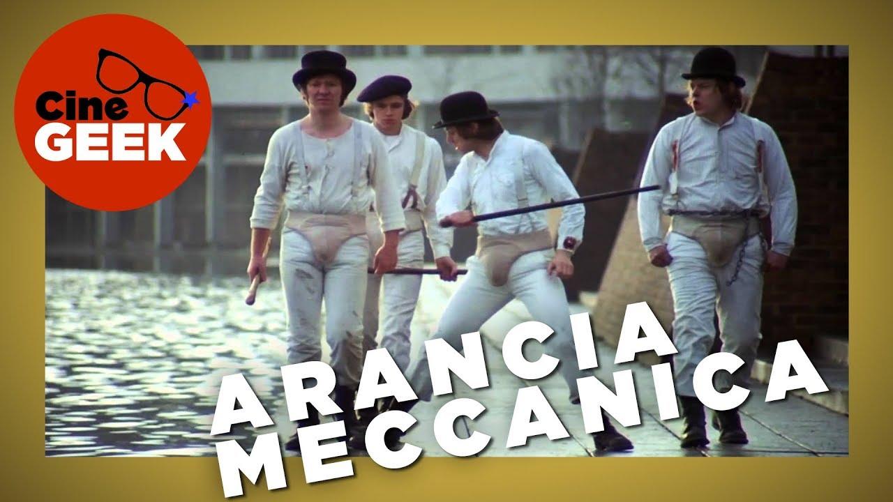 Arancia Meccanica - Lo Scandalo nel cinema? - #CineGeek - YouTube