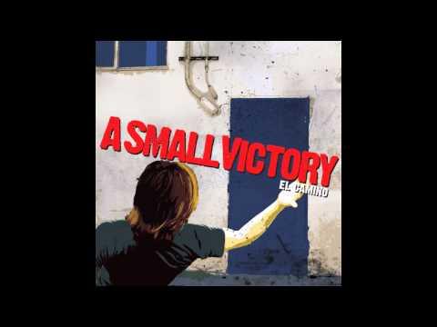 A Small Victory - El Camino (2004) [Full Album]