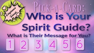 Pick-a-Card: Who is Your Spirit Guide? What is Their Message for You NOW?