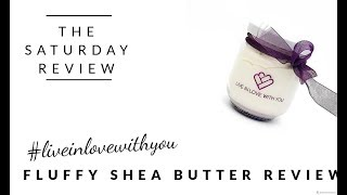 #LILWY FLUFFY SHEA BUTTER Review - Maggie Magnoli