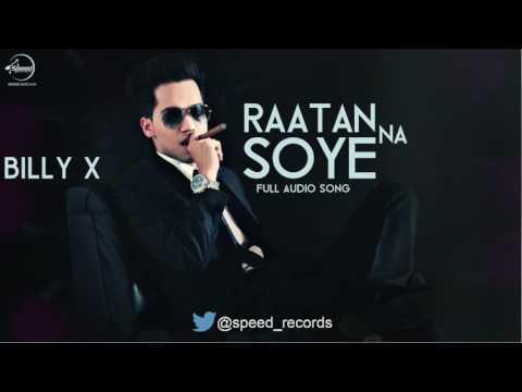 Raatan Na Soye (Full Audio Song) | Billy X Feat Akash | Punjabi Song Collection | Speed Punjabi