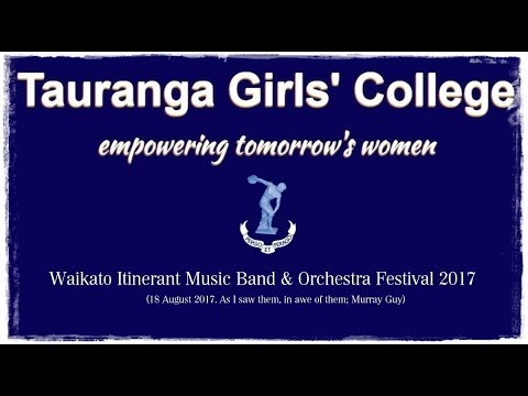 Tauranga Girls College  18 Aug 2017  Waikato Itinerant Music Band & Orchestra Festival 2017   GOLD