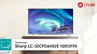 Обзор телевизора Sharp LC-32CFG6452E
