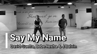 SAY MY NAME - David Guetta, Bebe Rexha & J Balvin / ZUMBA