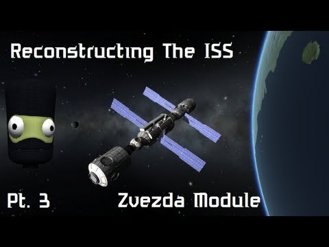 KSP #55 - Re-Constructing The ISS Pt. 3 - Zvezda Module