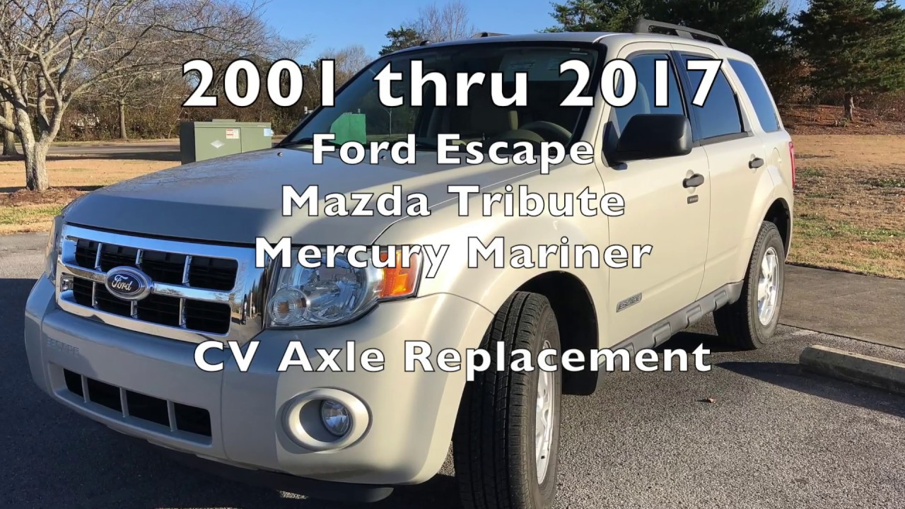 hight resolution of ford escape mercury mariner cv axle remove and replace
