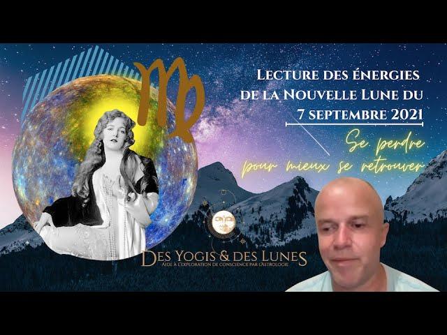 Lecture des énergies de la Nouvelle Lune en Vierge du 7 septembre 2021