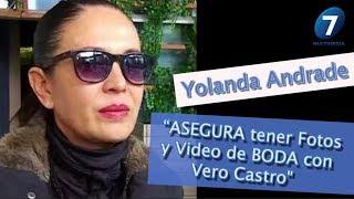 """Yolanda Andrade """"ASEGURA tener Fotos y Video de BODA con Vero Castro"""" / Multimedia 7"""