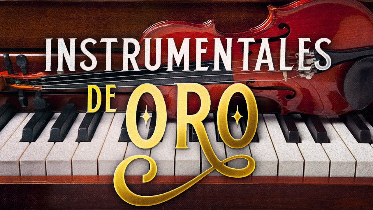 Musica Instrumental De Oro Para Escuchar Grandes Hits Instrumentales 2 Youtube