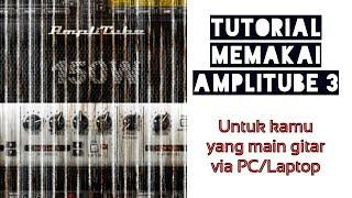 Amplitube 3: Penggunaan Software Gitar di PC/Laptop