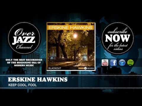 Erskine Hawkins - Keep Cool, Fool (1941)