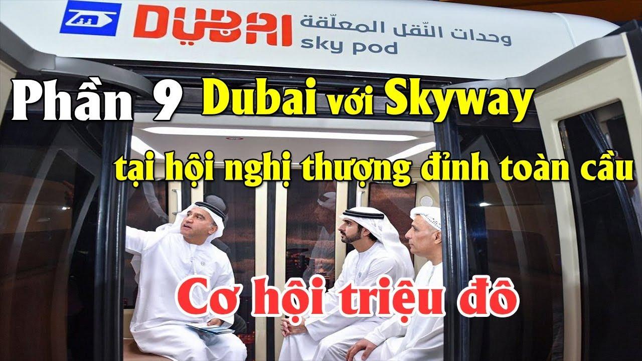 Phần 9 - Dubai với hệ thống giao thông thông minh Skyway tại Hội nghị thượng đỉnh toàn cầu