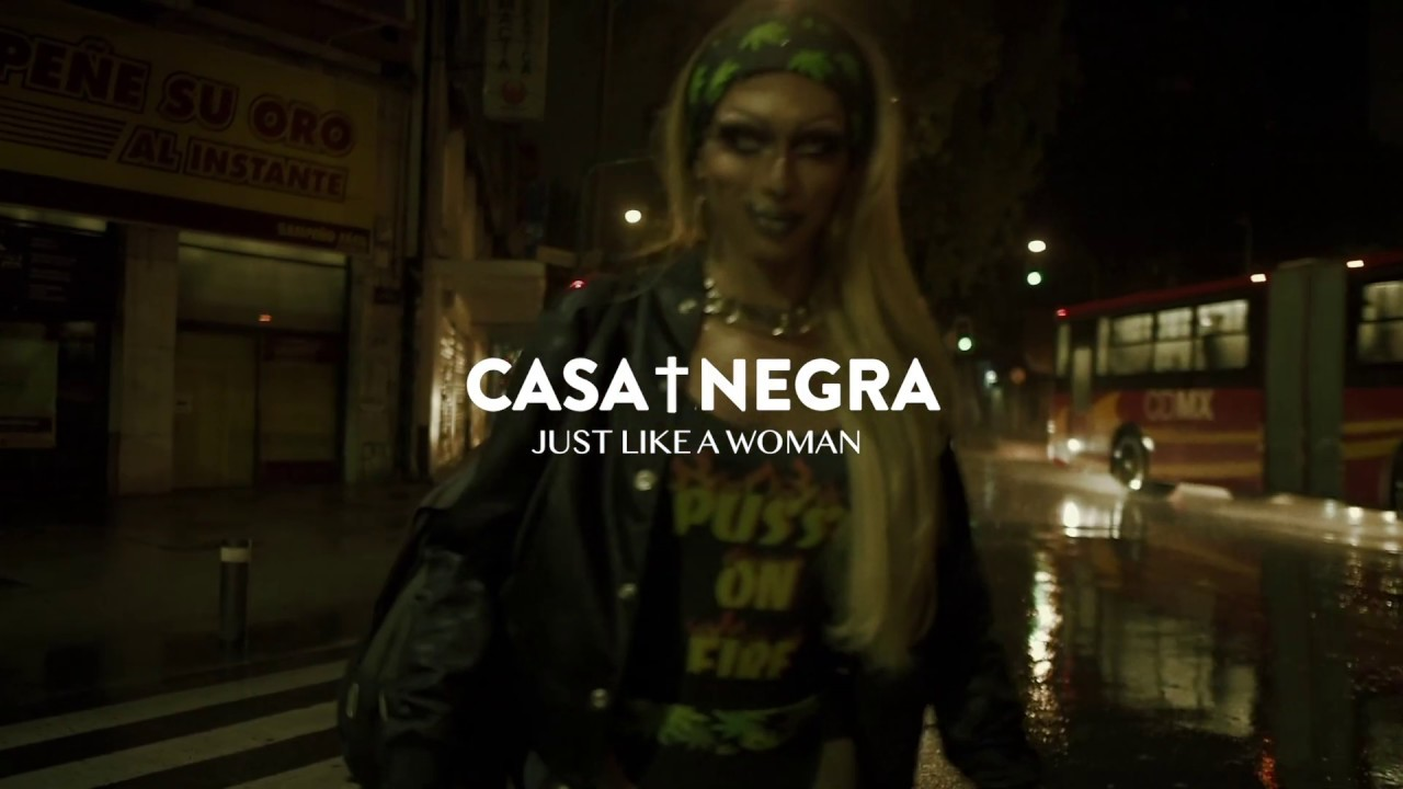 Casa†Negra - JUST LIKE A WOMAN