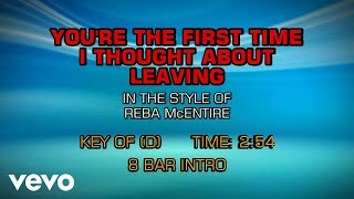 Reba McEntire - You're The First Time I Thought About Leaving (Karaoke)