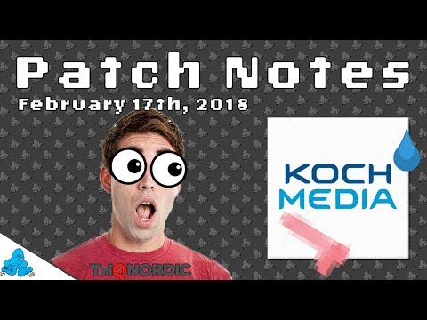 THQ Nordic gets some Koch... Media | Patch Notes Weekly Gaming News