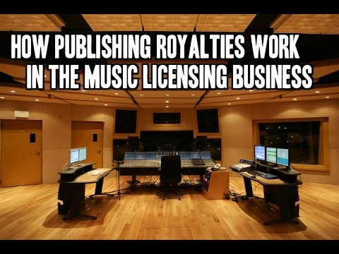 How Publishing Royalties Work In The Music Licensing Business