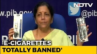 E-Cigarettes Banned, Says Finance Minister Nirmala Sitharaman