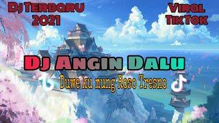 Dj Angin Dalu Duwe ku Mung roso Tresno Full Bass Remix Tiktok    Dj Terbaru 2021
