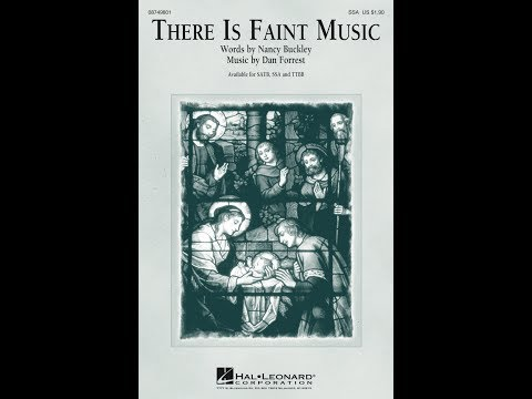 There Is Faint Music (SSA) - Words by Nancy Buckley, Music by Dan Forrest