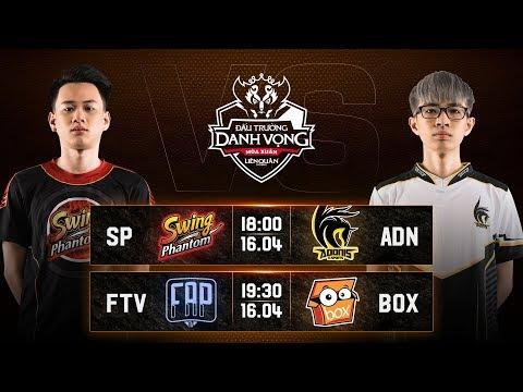 SP vs ADN   FTV vs BOX - Vòng 10 Ngày 2 - Đấu Trường Danh Vọng Mùa Xuân 2019