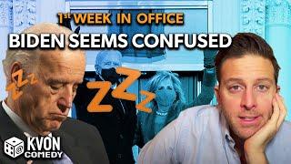 Biden's 1st Week In Office (comedian K-von says,