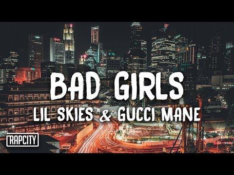 Lil Skies - Bad Girls Ft. Gucci Mane (Lyrics)