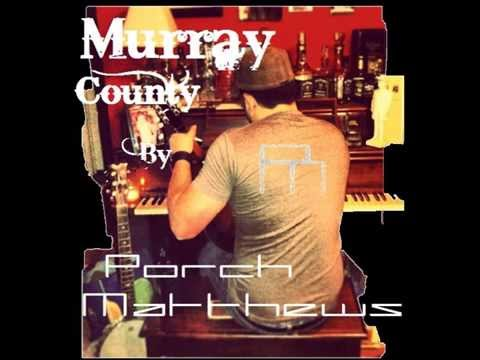 Murray County by Porch Matthews ft Joe Palmer