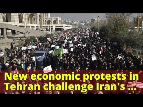 New economic protests in Tehran challenge Iran's government