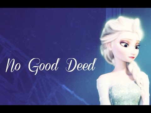 Elsa ~ No Good Deed Goes Unpunished