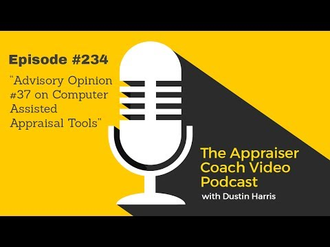 The Appraiser Coach Video Podcast #234 - Advisory Opinion #37 on Computer Assisted Appraisal Tools