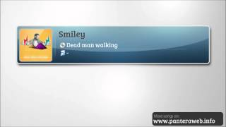 Smiley - Dead man walking ( Radio edit - www.panteraweb.info )