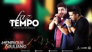 Henrique e Juliano - Faz Tempo - (DVD Ao vivo em Brasília) [Vídeo Oficial]