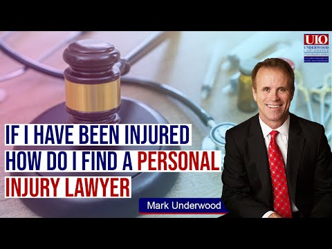 If I have been injured how do I find a personal injury lawyer?