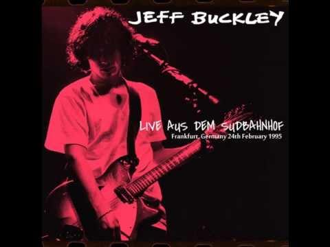 Jeff Buckley - COMPLETE Live @ Aus Dem Sudbahnhof, Frankfurt 24/2/1995