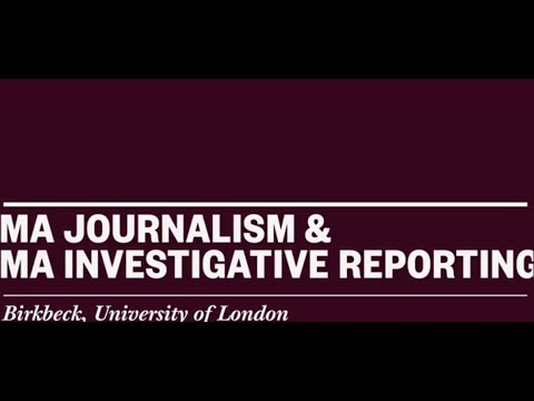 Studying MA Journalism and Investigative Reporting at Birkbeck