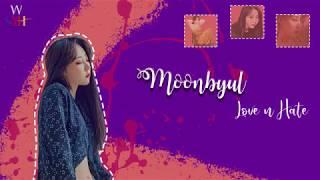 MOONBYUL - Love & Hate (Türkçe Altyazılı)