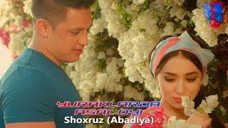 Shoxruz (Abadiya) - Yuraklarda (Asal oyi filmidan)