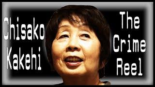 THE SINISTER CASE OF CHISAKO KAKEHI - The Crime Reel