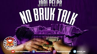 Jodi Pelpa - No Bruk Talk - November 2020