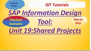 SAP IDT Unit 19 :Shared Projects: Practical Examples