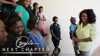 Inside the Lighthouse Orphanage in Haiti | Oprah's Next Chapter | Oprah Winfrey Network