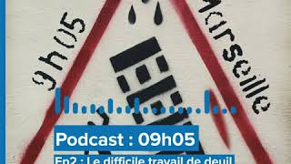 Podcast 09h05 - Episode 2 : Le difficile travail de deuil