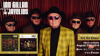 """Ian Gillan & The Javelins """"It's So Easy"""" Official Song Stream - Album OUT NOW!"""