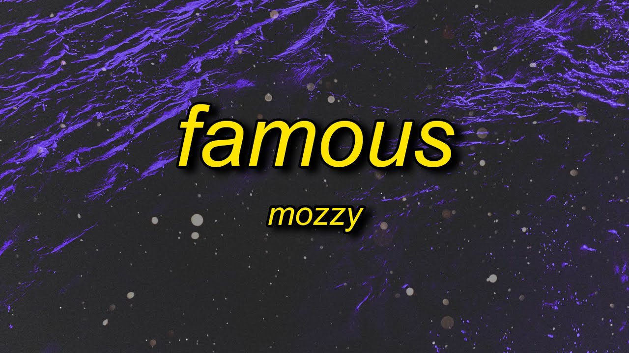 Download Mozzy - Famous (I'm The One) Lyrics   he got all the drugs and i got all the guns
