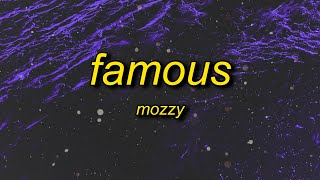 Mozzy - Famous (I'm The One) Lyrics | he got all the drugs and i got all the guns