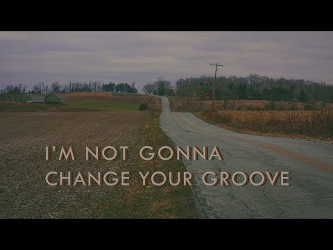 I'M NOT GONNA CHANGE YOUR GROOVE // PART 2