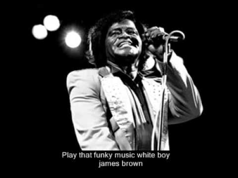 james brown  Play that funky music white boy