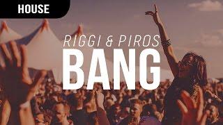 Riggi & Piros - Bang