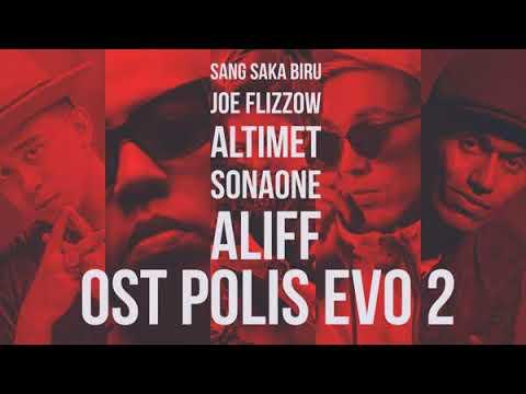 Joe Flizzow, Altimet, SonaOne & Aliff - Sang Saka Biru (OST Polis Evo 2)