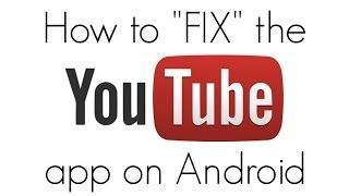 How To ''Fix'' the Youtube App on Android